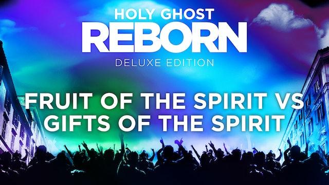 Fruit of the Spirit vs Gifts of the Spirit