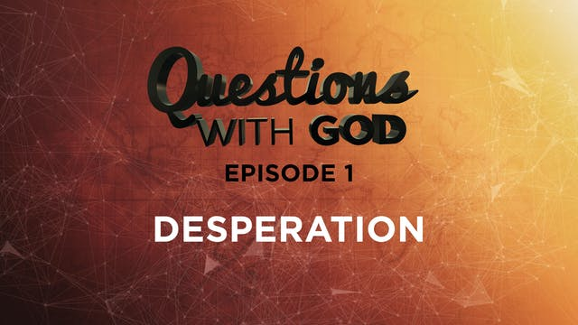 Episode 01 - Desperation - ALL NEW!
