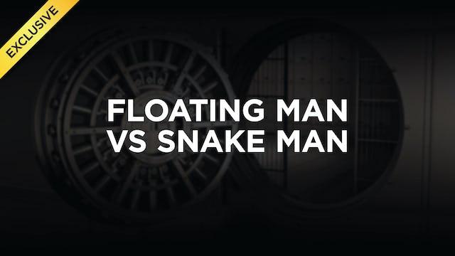 Floating Man vs Snake Man
