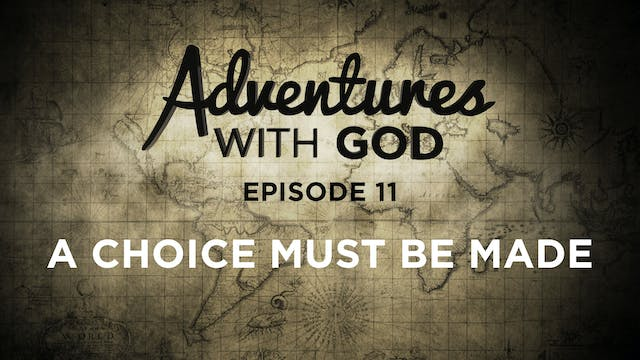 Episode 11 - A Choice Must Be Made