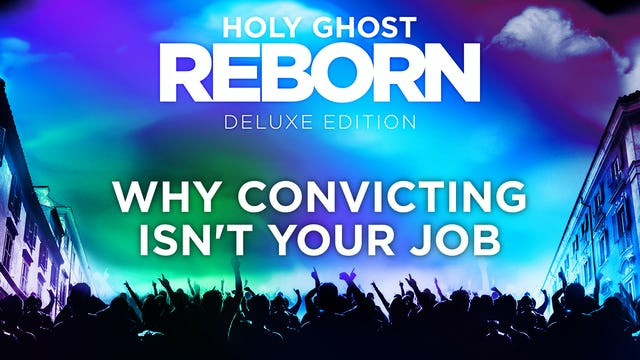 Why Convicting Isn't Your Job