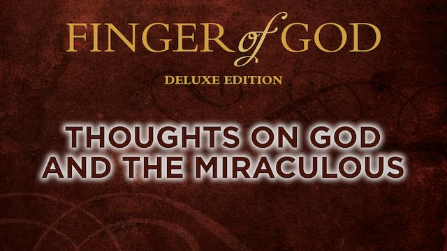 Thoughts on God and the Miraculous