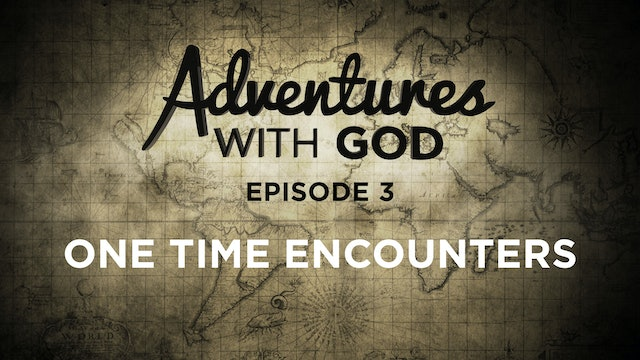 Episode 03 - One Time Encounters