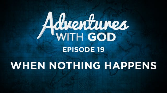 Episode 19 - When Nothing Happens