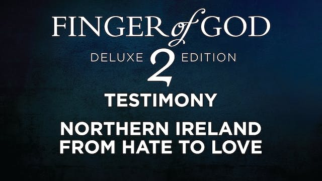 Northern Ireland - From Hate to Love