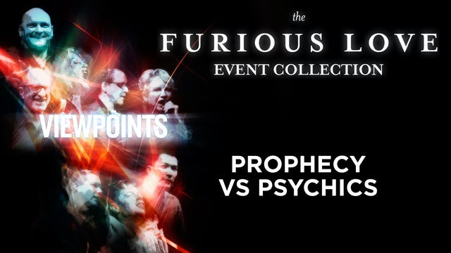 Prophecy vs Psychics - Viewpoints