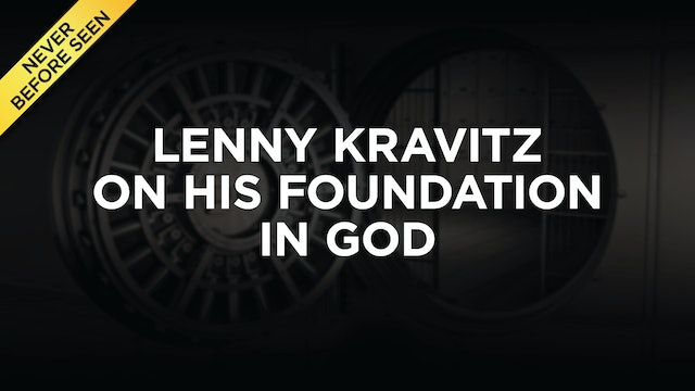 Lenny Kravitz On His Foundation In God