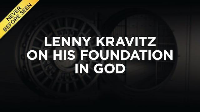 Lenny Kravitz On His Foundation In God