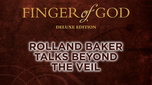 Rolland Baker Talks Beyond The Veil
