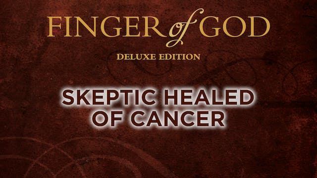 Skeptic Healed of Cancer