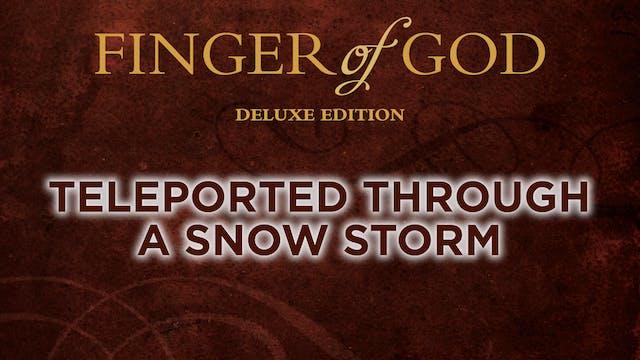 Teleported Through a Snow Storm