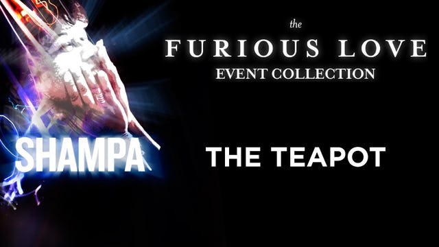 Furious Love Event - Shampa Rice - The Teapot