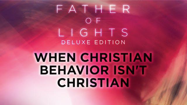 When Christian Behavior Isn't Christian