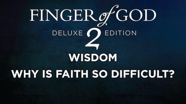 Why Is Faith So Difficult?