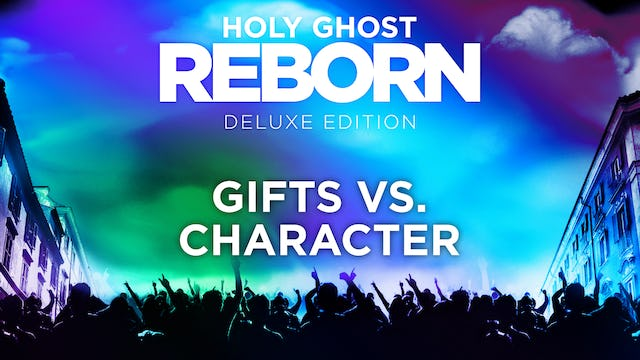 Holy Ghost Reborn - Gifts vs Character