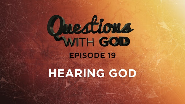 Episode 19 - Hearing God (New)