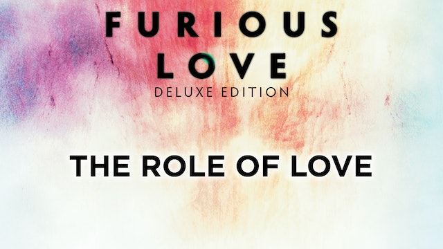 The Role of Love