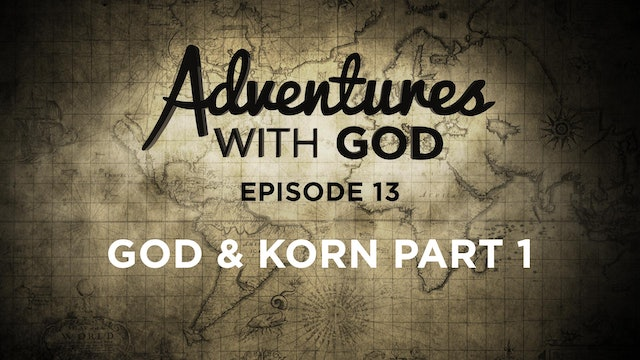 Episode 13 - God & Korn Part 1