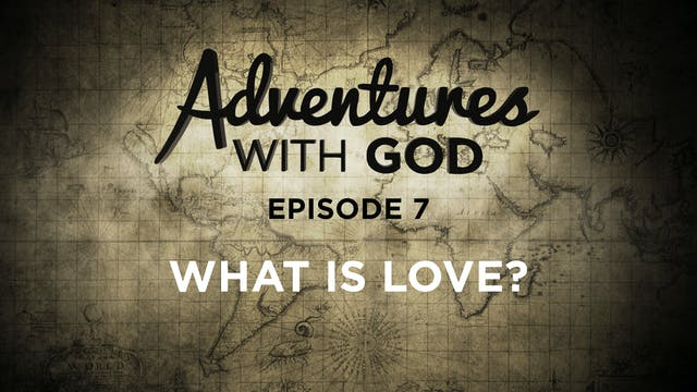 Episode 07 - What is Love?