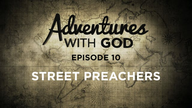 Episode 10 - Street Preachers