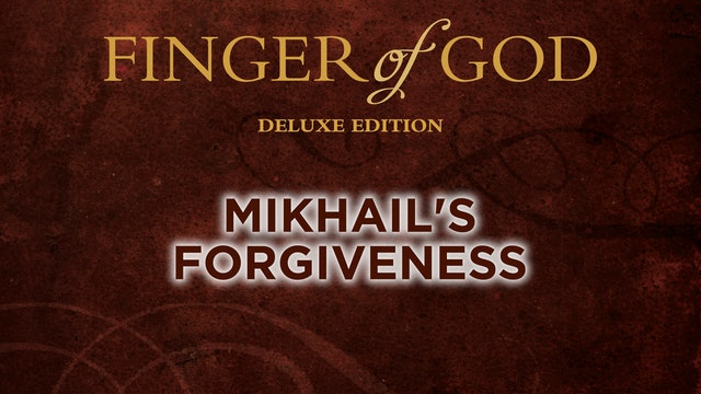 Mikhail's Forgiveness