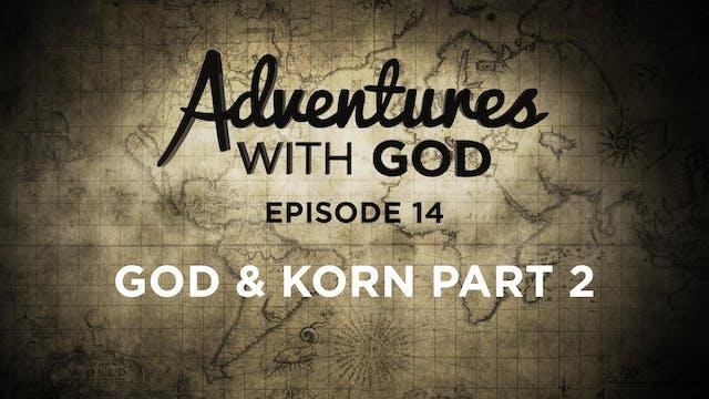 Episode 14 - God & Korn Part 2