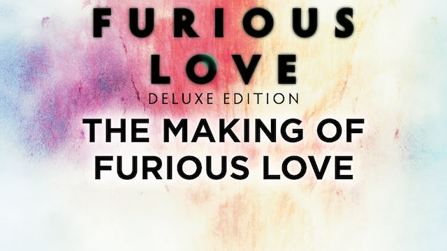 Furious Love Deluxe Edition - The Making Of Furious Love