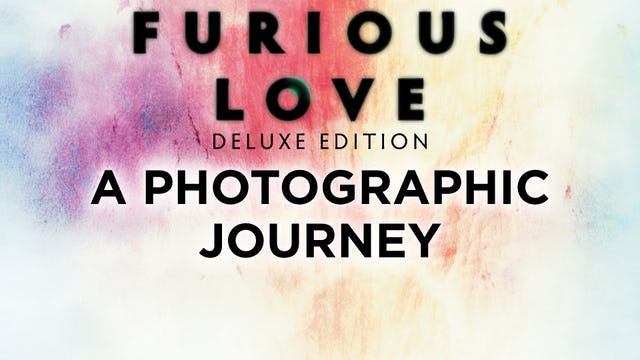 Furious Love Deluxe Edition - A Photographic Journey