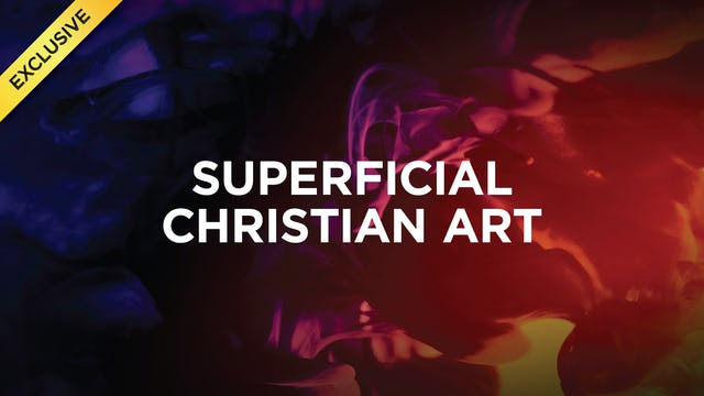 Superficial Christian Art