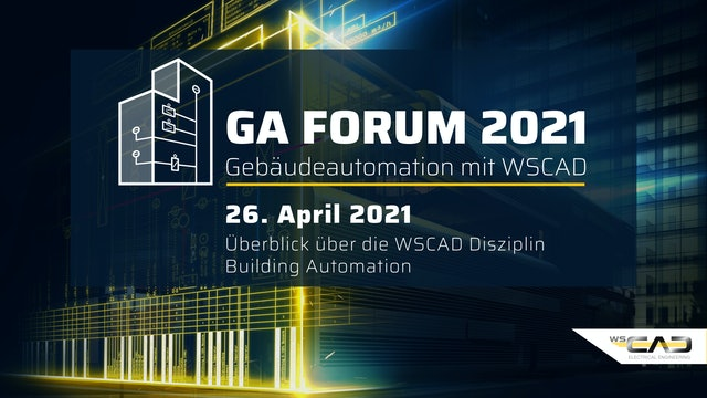 GA Forum 2021 – Gebäudeautomation mit WSCAD Montag
