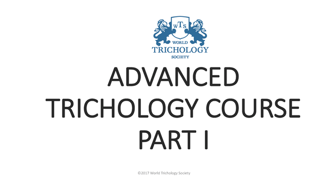 World Trichology Society Advanced Trichology Course Part I