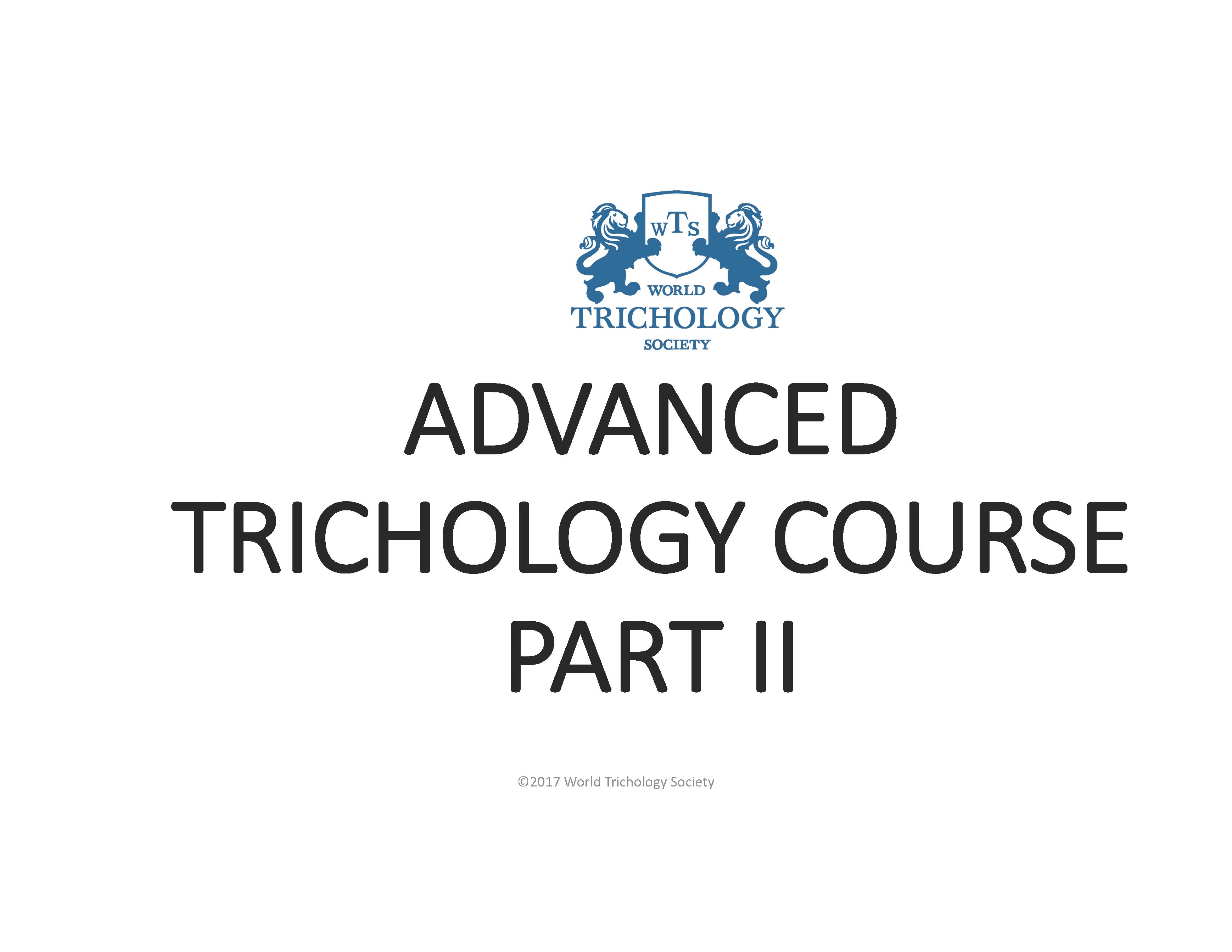 World Trichology Society Advanced Trichology Course Part II