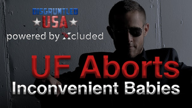 Disgruntled USA | UF Abortion