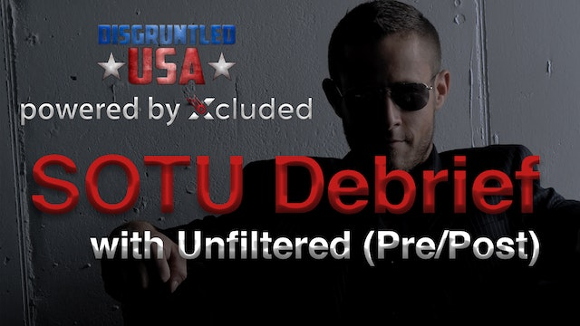 Disgruntled USA | SOTU Debrief with Unfiltered