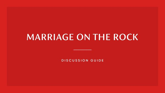 Marriage on the Rock Discussion Guide