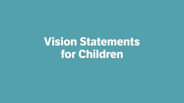 Vision Statements for Children
