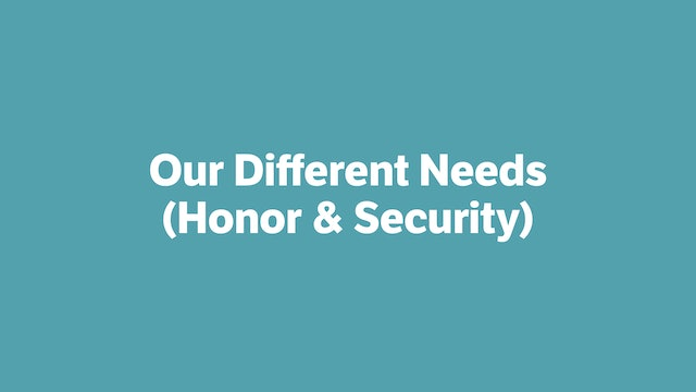 Our Different Needs (Honor & Security)