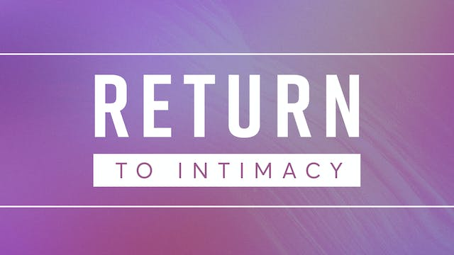 Return to Intimacy