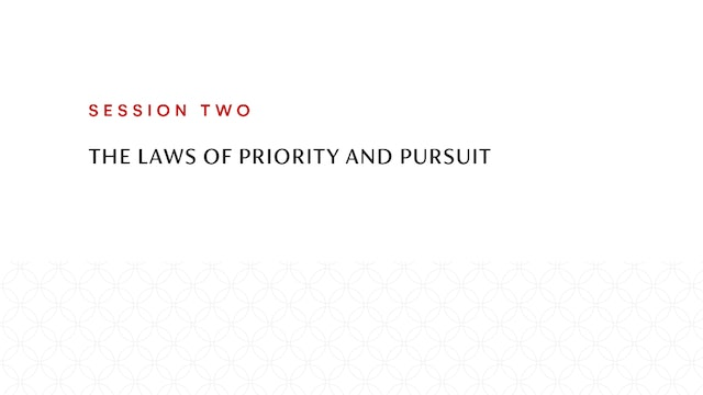 Session Two | The Laws of Priority and Pursuit
