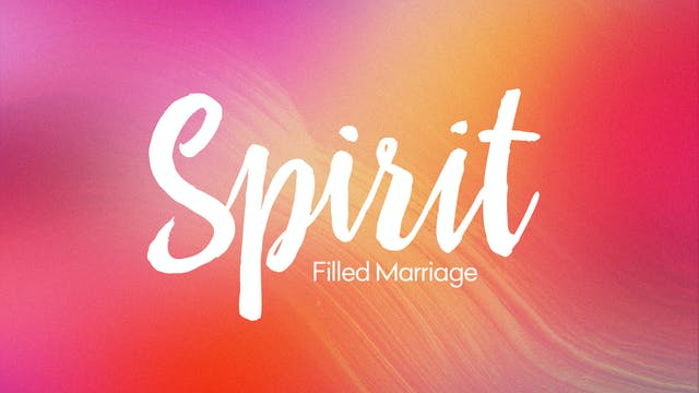 Spirit Filled Marriage