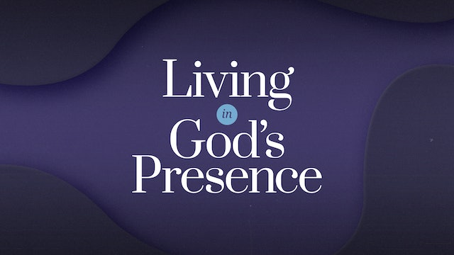 Living in God's Presence
