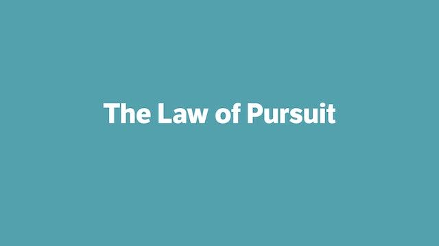 The Law of Pursuit