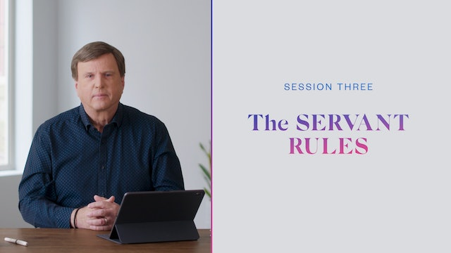 Session Three | The Servant Rules