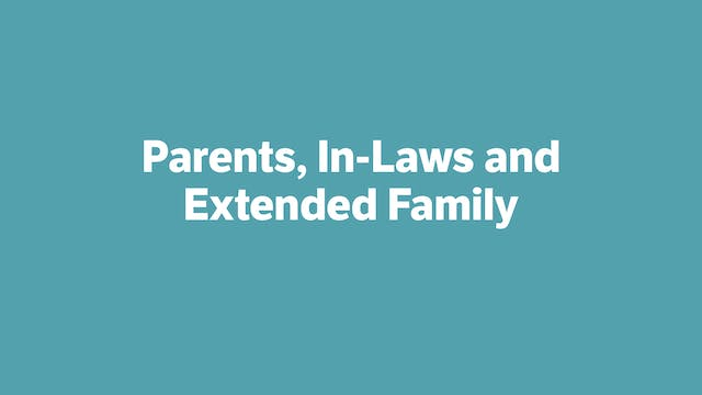 Parents, In-Laws and Extended Family