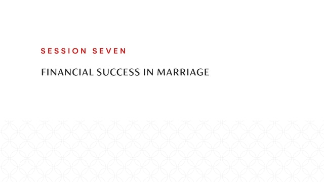 Session Seven | Financial Success in Marriage