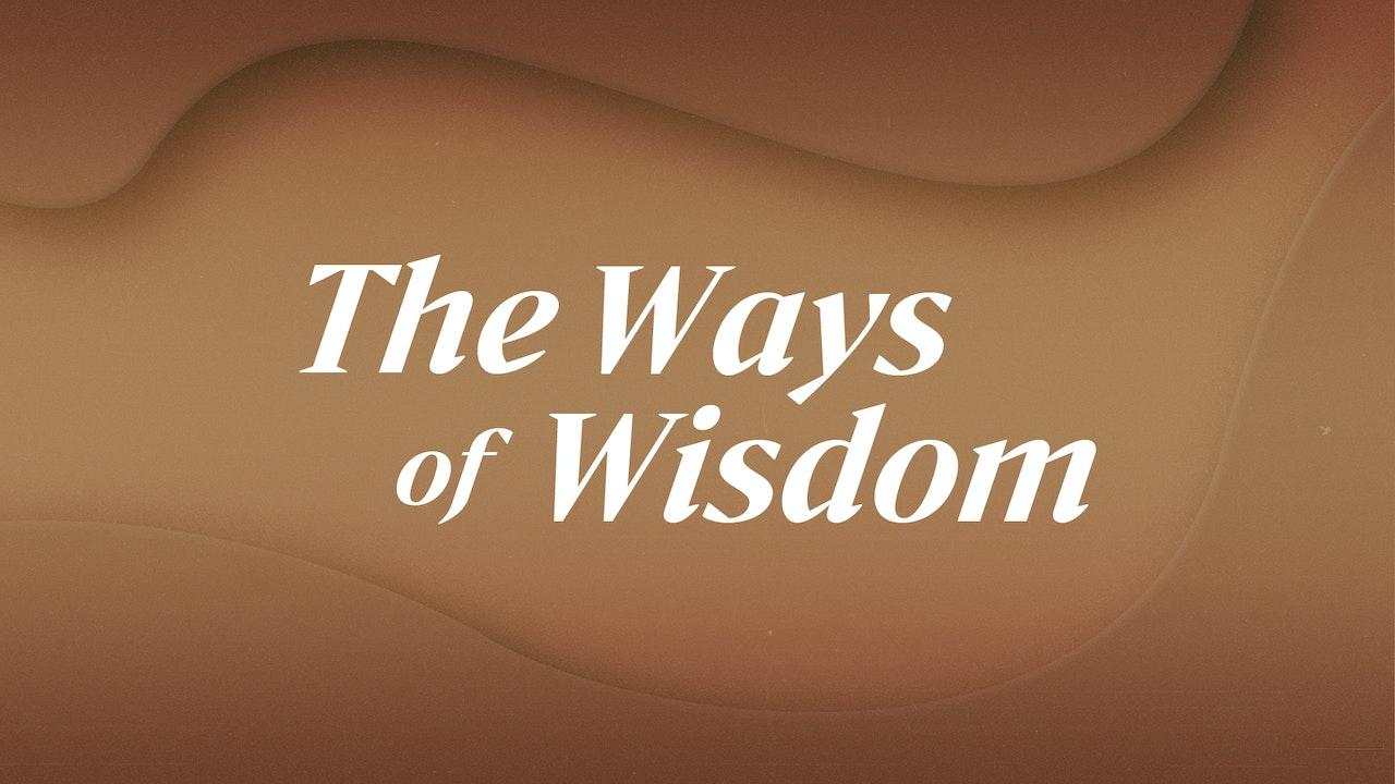 The Ways of Wisdom