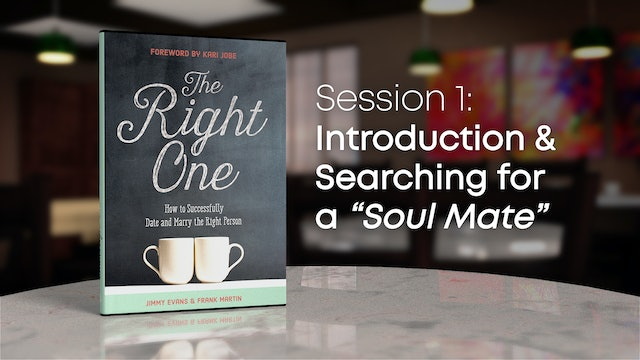 "Session 1: Introduction & Searching For a ""Soul Mate"""