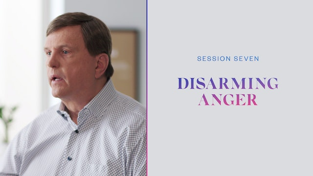 Session Seven | Disarming Anger