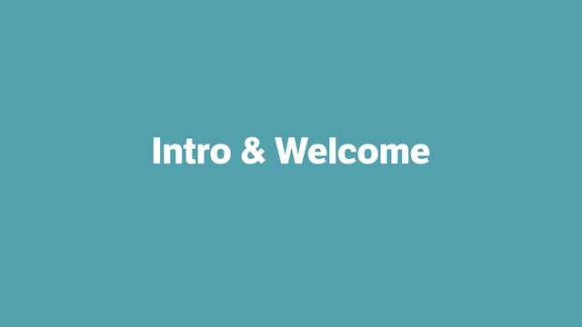 Intro and Welcome