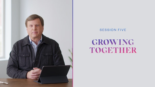 Session Five | Growing Together